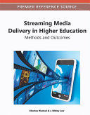 Streaming Media Delivery in Higher Education  Methods and Outcomes