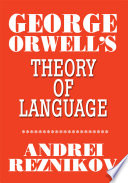 George Orwell s Theory of Language