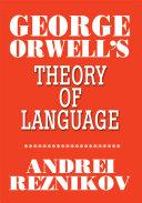 George Orwell's Theory of Language