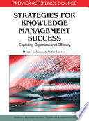 Strategies for Knowledge Management Success  Exploring Organizational Efficacy