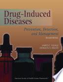 """Drug-induced Diseases: Prevention, Detection, and Management"" by James E. Tisdale, Douglas A. Miller, American Society of Health-System Pharmacists"