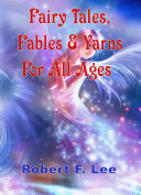 Pdf Fairy Tales, Fables & Yarns for All Ages
