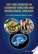 Diet and Exercise in Cognitive Function and Neurological Diseases Book