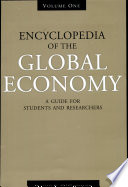 Encyclopedia Of The Global Economy A Guide For Students And Researchers