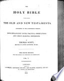 The Holy Bible ... with Explanatory Notes, Practical Observations, and Copious Marginal References, by Thomas Scott. The Sixth Edition, with the Author's Last Corrections, Etc