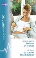 Pdf Pédiatre et maman - La passion d'un chirurgien (Harlequin Blanche) Telecharger
