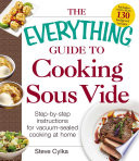 The Everything Guide to Cooking Sous Vide Book