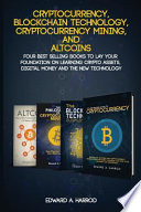 Cryptocurrency, Blockchain Technology, Cryptocurrency Mining, And