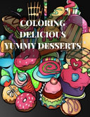Coloring Delicious Yummy Desserts