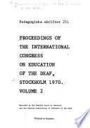 Proceedings of the International Congress on Education of the Deaf, Stockholm, 1970
