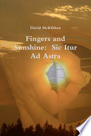 Fingers and Sunshine  Sic Itur Ad Astra