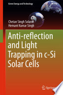 Anti reflection and Light Trapping in c Si Solar Cells