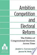 Ambition  Competition  and Electoral Reform