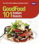 Good Food  101 Italian Feasts