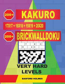 200 Kakuro 17x17   18x18   19x19   20x20   200 Brickwalldoku Very Hard Levels  Holmes Presents a Collection of Glorious Classic Sudoku to Cancel Your