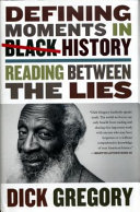 link to Defining moments in Black history : reading between the lies in the TCC library catalog