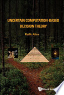 Uncertain Computation based Decision Theory