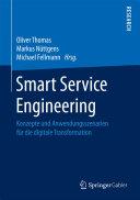 Smart Service Engineering: Konzepte und Anwendungsszenarien für die ...