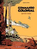 Commando Colonial – tome 1 - Opération Ironclad