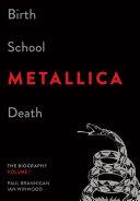 Birth School Metallica Death, Volume 1