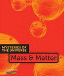 Mysteries Of The Universe Mass Matter