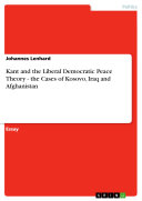 Kant and the Liberal Democratic Peace Theory   the Cases of Kosovo  Iraq and Afghanistan