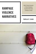 Rampage Violence Narratives Book