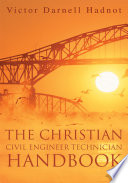 The Christian Civil Engineer Technician Handbook