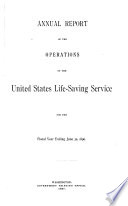 Annual Report of the Operations of the United States Life saving Service Book