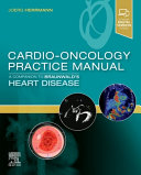 Cardio Oncology Practice Manual  A Companion to Braunwald s Heart Disease