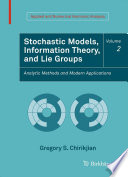 Stochastic Models Information Theory And Lie Groups Volume 2