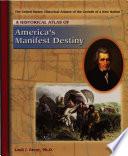 A Historical Atlas Of America S Manifest Destiny