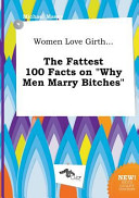 Women Love Girth    the Fattest 100 Facts on Why Men Marry Bitches
