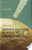 Hidden Dangers in What We Eat and Drink
