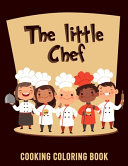 The Little Chef Cooking Coloring Book