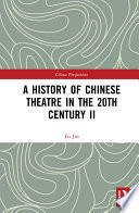 A History of Chinese Theatre in the 20th Century II