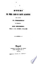 Studi sul Poema sacro di Dante Allighieri. (Appendice ... Il Canto primo della Monarchia di Dio [i.e. the Divina Commedia] ... col comento di F. Torricelli.).