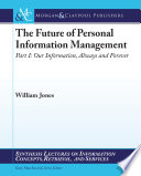 The Future of Personal Information Management  Part 1