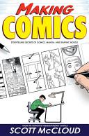 Making comics : storytelling secrets of comics, manga and graphic novels