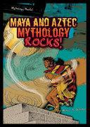 Maya and Aztec Mythology Rocks! - Seite 123
