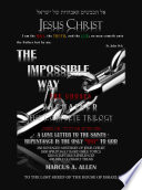 The Impossible Way: The Way, The Truth & The Life (The Complete Trilogy)
