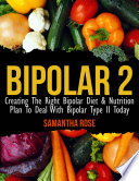 Bipolar Type 2: Creating The RIGHT Bipolar Diet & Nutritional Plan
