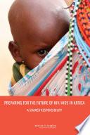 Preparing For The Future Of Hiv Aids In Africa Book PDF