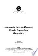 Democracia, derechos humanos, derecho internacional humanitario