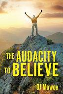 The Audacity to Believe