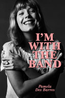 I'm With the Band: Confessions of a Groupie Pdf/ePub eBook