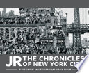JR  The Chronicles of New York City Book