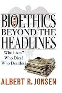 Bioethics Beyond The Headlines Book PDF