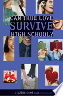 Dating Game #3: Can True Love Survive High School?