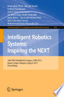 Intelligent Robotics Systems: Inspiring the NEXT  : 16th FIRA RoboWorld Congress, Fira 2013, Kuala Lumpur, Malaysia, August 24-29, 2013. Proceedings